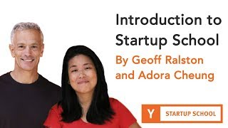 Geoff Ralston And Adora Cheung - Introduction To Startup School