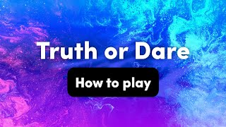 How To Play: Truth or Dare – Interactive Party Game