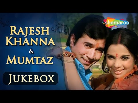 Rajesh Khanna & Mumtaz Songs JUKEBOX (HD)- Evergreen Hindi Songs - Best Bollywood Old Songs