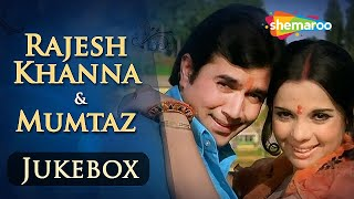 Rajesh Khanna & Mumtaz Songs JUKEBOX  - Evergreen Hindi Songs - Best Bollywood Old Songs