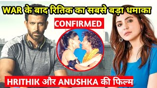 After WAR Hrithik Roshan And Anushka Sharma To Join For This Blockbuster Movie