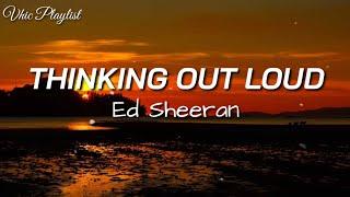 Thinking Out Loud - Ed Sheeran (Lyrics)