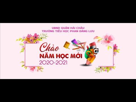 Trường TH Phan Đăng Lưu - Đà Nẵng - Chào mừng năm học mới 2020 - 2021