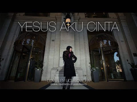 Yesus Aku Cinta Cover by Uci Flowdea