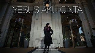 Yesus Aku Cinta Cover by Uci Flowdea
