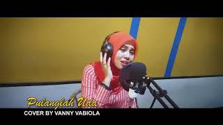 VANNY VABIOLA - COVER LAGU PULANGLAH UDA