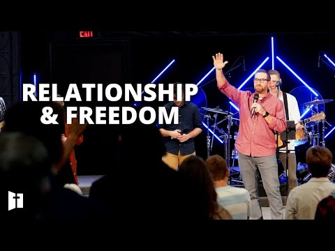 Relationship & Freedom | Pastor Matt Holcomb