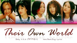 Baby V.O.X (베이비복스) Their Own World (그들만의 세상) - Han/Rom/Eng L…