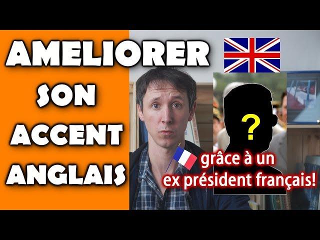 Comment améliorer son accent anglais (grâce à un ex président français!)