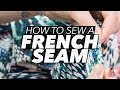 How to sew an easy French Seam | Teach Me Fashion
