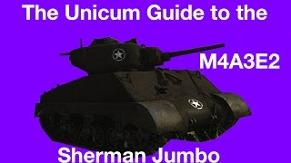 The Unicum Guide to the M4A3E2 Sherman Jumbo