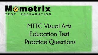 MTTC Visual Arts Education (095) Test Practice Questions