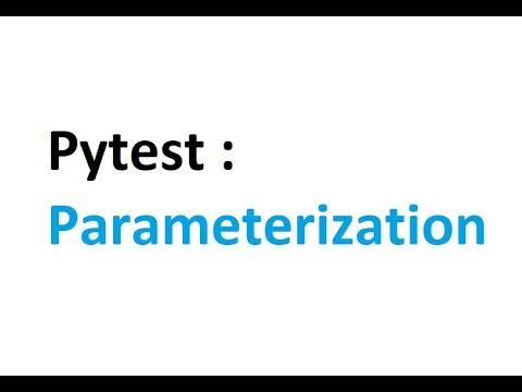 Pytest part 3: parameterization