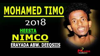 MOHAMED TIMO | HEES CUSUB | NIMCO | OFFICIAL NEW SOMALI MUSIC 2018