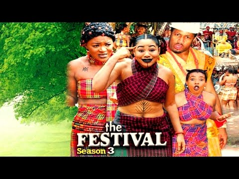 The Festival Season 3 & 4 - 2016 Latest Nigerian Nollywood Movie