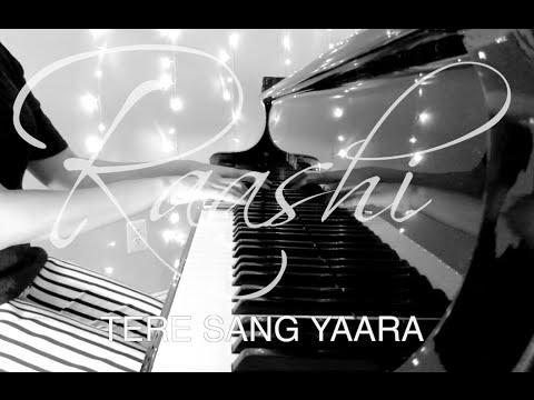 Tere Sang Yaara | Rustom - Piano Cover By Raashi Kulkarni
