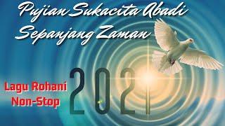 Pujian Sukacita Abadi Sepanjang Zaman || Lagu Rohani Nonstop 2021