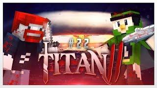MASSENKAMPF!! - Minecraft : Titan 2 #22 | Fabo