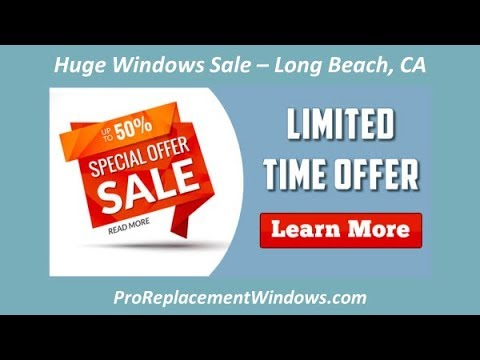 Window Replacement Long Beach CA - Huge Replacement Windows Sale