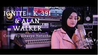 Download IGNITE - K-391 & Alan Walker ft. Julie Bergan & Seungri Cover By ELTASYA NATASHA Mp3