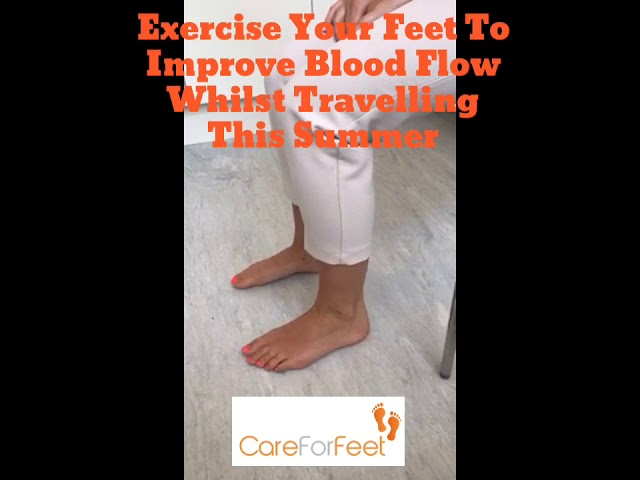 Exercise Your Feet To Improve Blood Flow Whilst Travelling This Summer