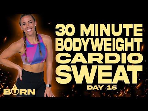30 Minute Bodyweight Cardio Sweat Workout | BURN - Day 16
