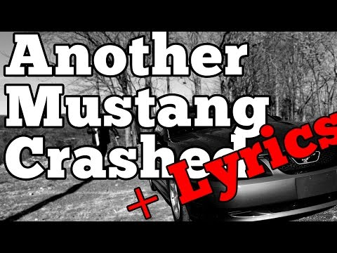 Another Mustang Crashed (Battle Hymn of The Bro)