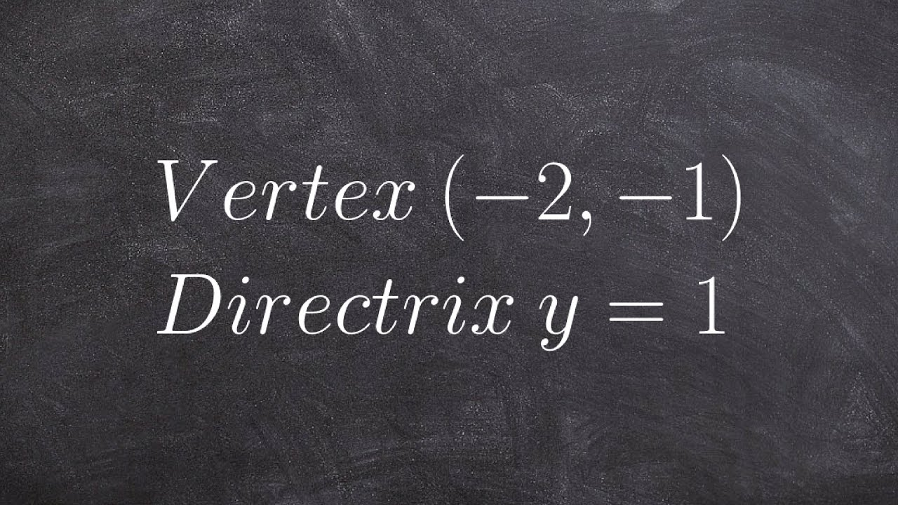 How to write the equation of a parabola in conic sections ...