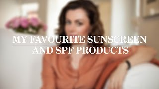 My Favourite Sunscreen and SPF Products
