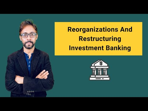 11.  Reorganizations And Restructuring Investment Banking