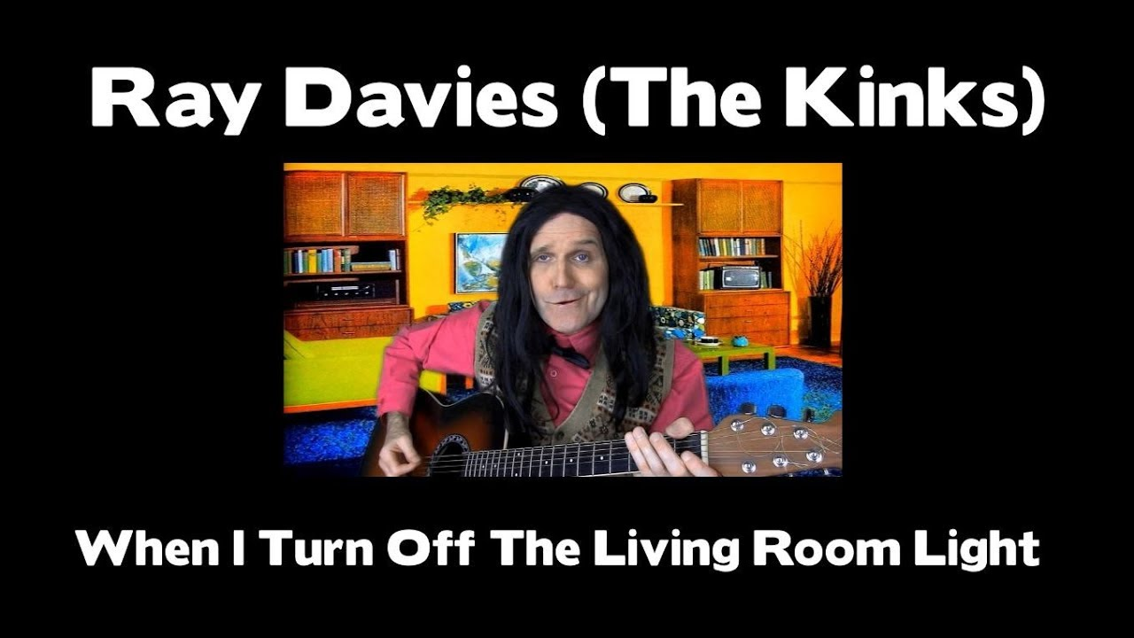 Ray Davies When I Turn Off The Living Room Light Youtube