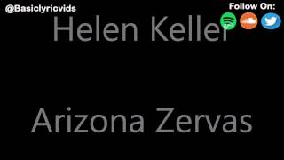 Скачать Helen Keller By Arizona Zervas Lyrics