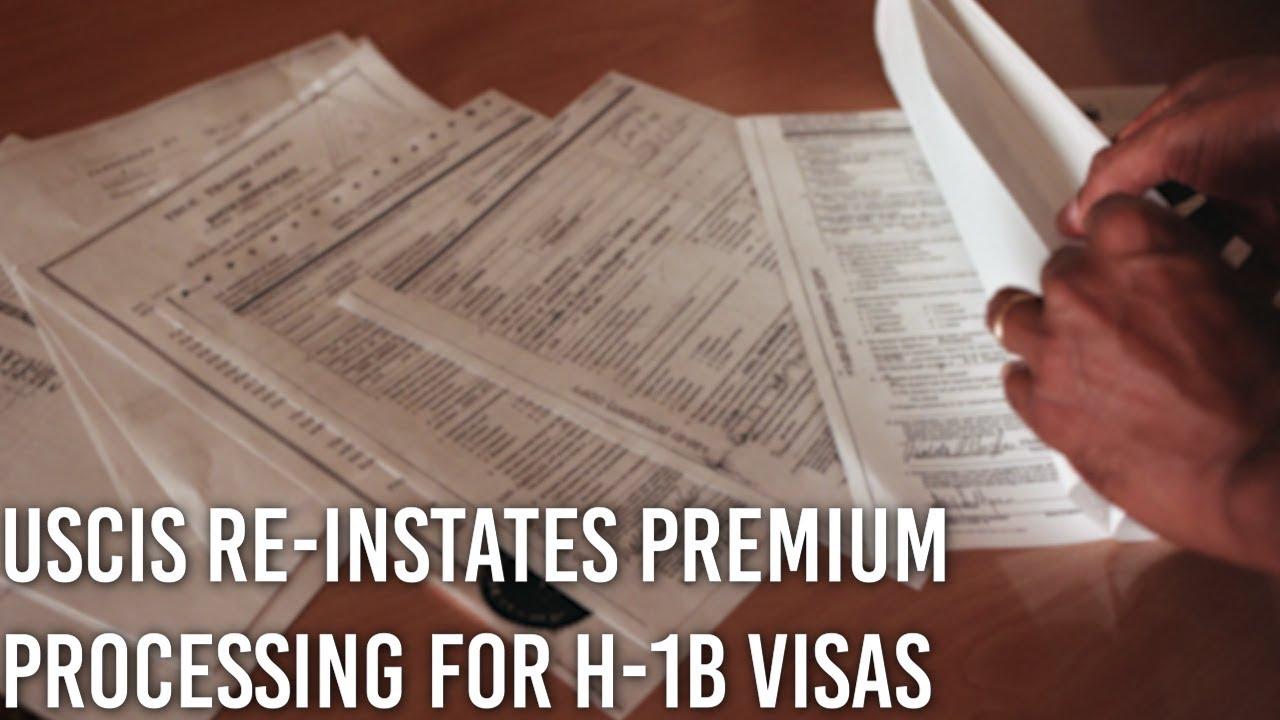 H-1B visas: USCIS re-instates premium processing