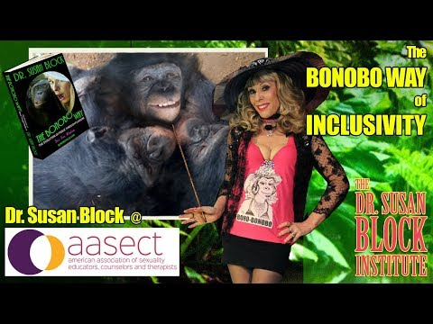 AASECT: The Bonobo Way of Inclusivity with Sexologist Dr. Susan Block