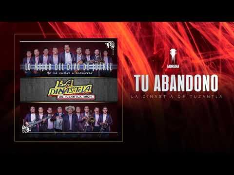Tu Abandono - Dinastía de Tuzantla [ video musical ] - YouTube