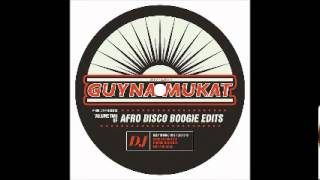 Guynamukat - Enjoy Your Life (Afro Disco Re-Edit)