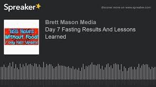 Day 7 Fasting Results And Lessons Learned