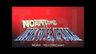 Ariel {Noah} ~ Yellow {Cover}