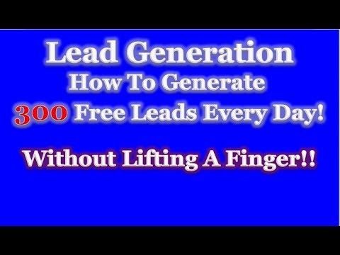 Lead Generation – How To Generate 300 Free Leads Every Day!
