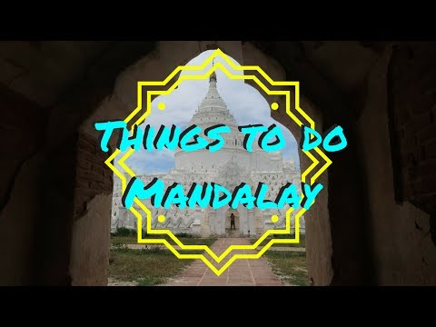 THINGS TO DO IN MANDALAY | MYANMAR TRAVEL VLOG