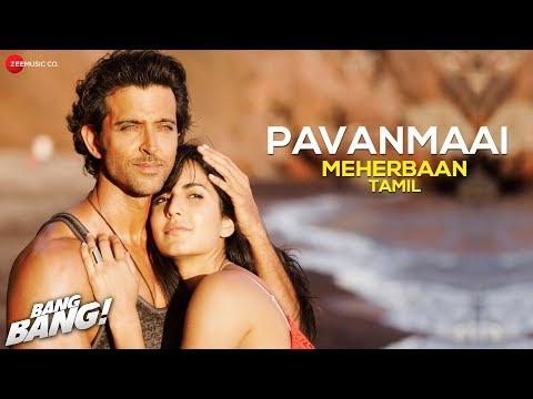 Pavanmaai (Meherbaan Tamil Version) | Bang Bang | Ash King | Hrithik Roshan - Katrina Kaif