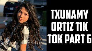 Txunamy Ortiz tik tok part 6