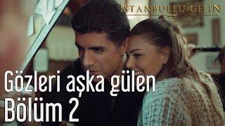 İstanbullu Gelin 2. Bölüm - Nesrin Sipahi - Gözleri Aşka Gülen Video