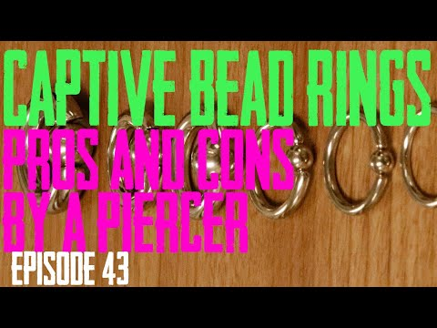 CBR  - Captive Bead Rings Pros & Cons By A Piercer EP 43