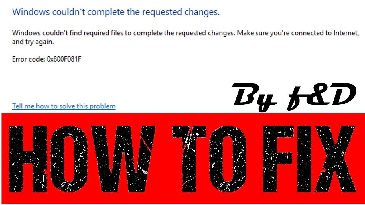 How to fix  NET FrameWork 3 5 Installation Error Code: 0x800F081F,  0x800F0906, 0x800F0907 in windows