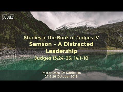 Samson – A Distracted Leadership By Pr Dato' Dr Daniel Ho