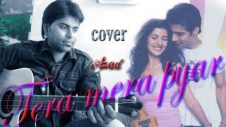 TERA MERA PYAR | Pehla ye pehla pyar tera mera soni | Guitar unplugged cover by Azad m4v