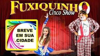 Acompanhe a mudança do Fuxiquinho Circo Show thumbnail