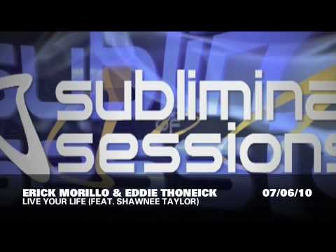 Erick Morillo & Eddie Thoneick feat. Shawnee Taylor - Live Your Life