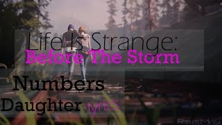 Life Is Strange: Before The Storm - Lyrics Theme Music: Numbers by Daughter